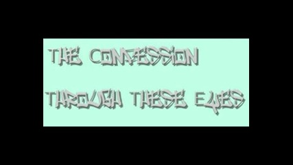 The Confession Through These Eyes