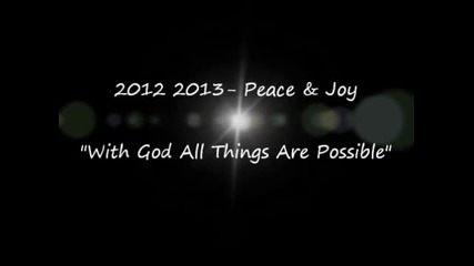 2012 2013 #7 Peace & Joy_with God All Things Are Possible