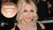 Мадона стана на 60