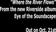 Riverside - Where The River Flows ( Album Track)