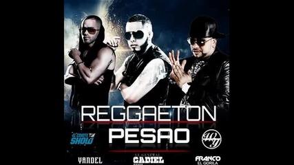 Gadiel Ft. Yandel y Franco El Gorila - Reggaeton Pesao