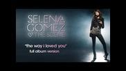 За всички които са обичали някого! Selena Gomez - The way I loved you Превод!