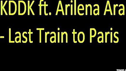 Kddk ft. Arilena Ara - Last Train to Paris