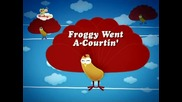 Froggy Went A-courtin` [song from Babytv]