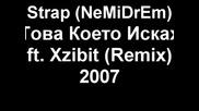 Strap (nemidrem) - Това Което Исках ft. Xzibit (remix) 2007