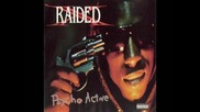X - Raided - That Siccness