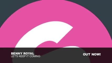 Benny Royal - Let 39 s Keep It Coming Original Mix