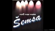 Semsa - Ti i dalje zivis - (Audio 2000)