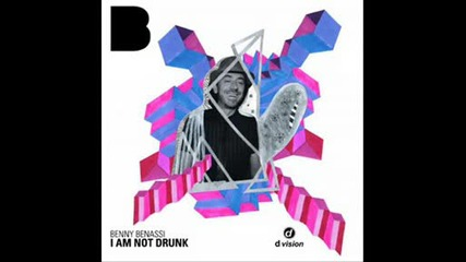 Benny Benassi - I Am Not Drunk (radio Edit)