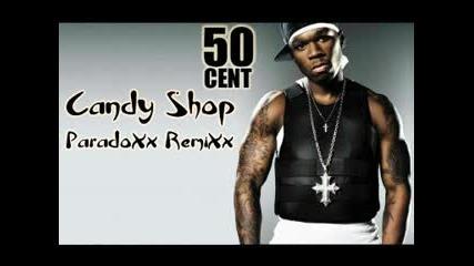 50 Cent - Candy Shop (paradoxx Remixx)