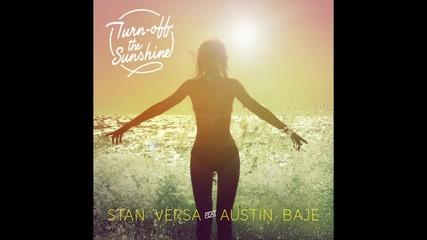 Stan Versa - Turn-off The Sunshine ft. Austin Baje (2014) New!!!