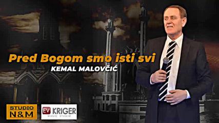 Kemal Malovcic - 2019 - Pred Bogom smo isti svi (hq) (bg sub)