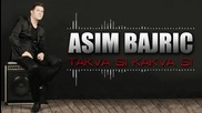 Asim Bajric - 2014 - Takva si kakva si (hq) (bg sub)
