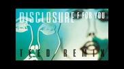{ Ремикс 2013 } Disclosure - F For You