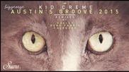 Kid Creme - Austin's Groove ( Huxley Remix )