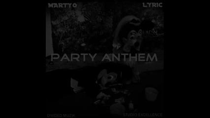 Martyo & Lyric - Party Anthem (prod. Iron Soundz)