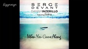 Serge Devant, Danny Inzerillo ft. Polina - When You Came Along ( Crazibiza Remix )