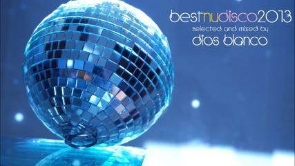 Най-доброто от Nudisco жанра 2013 (микс от Dios Blanco)