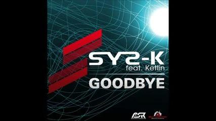 Sys-k feat Ketlin - Goodbye (miguel Cortesano Remix)