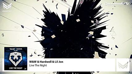 W&w & Hardwell & Lil Jon - Live The Night ( Extended Mix )