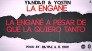 Yandar y Yostin - La Engane Lyrics