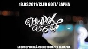 M.w.p & X - във Варна Черен Петък 18.03.2011 Club Goti