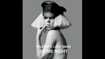 Lady Gaga ft Valeria - Do me right