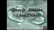 G'axe ft Mimeto - Една любов