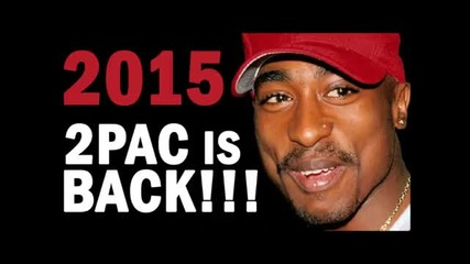 2015 Tupac is Back !!!