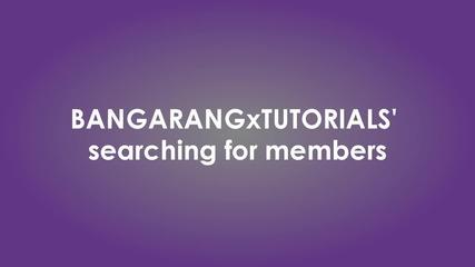 bangarangxtutorials searching for members