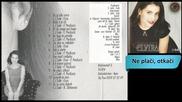Elvira Rahic - Ne placi, otkaci - (audio 1996) Hd