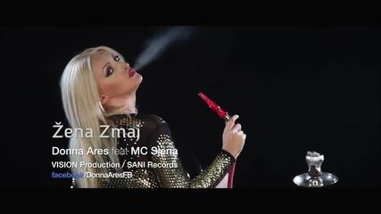 Zena Zmaj Donna Ares feat Mc Sjena (official Video) 2014