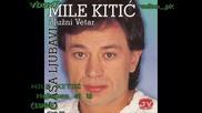 Mile Kitic - Najlepsa Si Ti (1984)