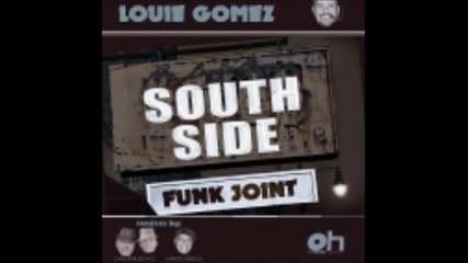 Louis Gomez - South Side Funk Joint (main Mix)