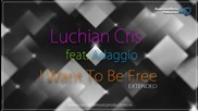 (2012) Luchian Cris feat. Adaggio - I Want To Be Free Хаус Версия