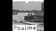 Medellin Brixx Feat. Araabmuzik - Psalms [ Audio ]