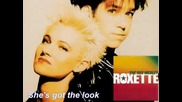 roxette - shes got the look