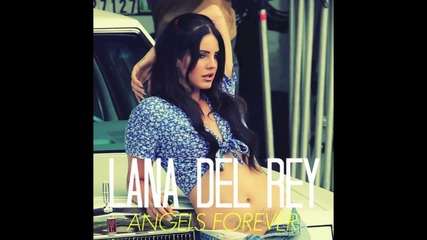 Lana Del Rey - Angels Forever / Audio /