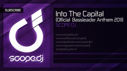 Scope Dj - Into The Capital (official Bassleader Anthem 2011)