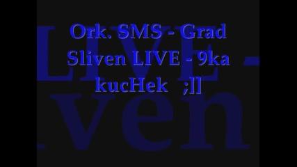 Ork. Sms - Grad Sliven Live - 9ka kuchek
