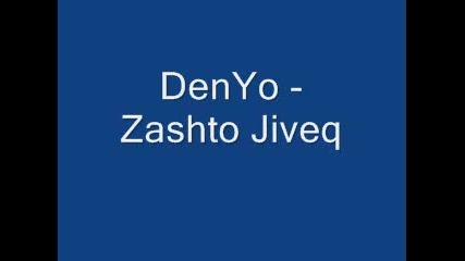 Denyo Zashto Jiveq