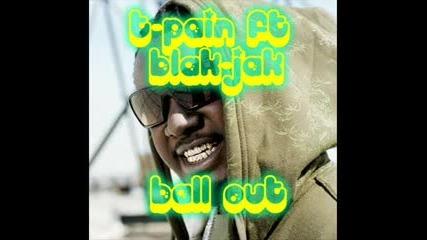 Blak Jak Ft. T - Pain - Ball Out ($500)