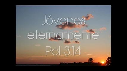 Pol 3.14 - Jovenes eternamente с Превод