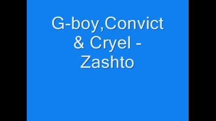 G - Boy, Convict & Cryel - Защо