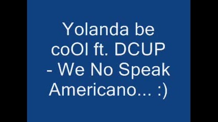 Yolanda be cool ft. Dcup - We no speak Americano