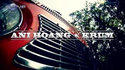 Ани Хоанг и Крум 2013 - Целувай и хапи ( Official Video )