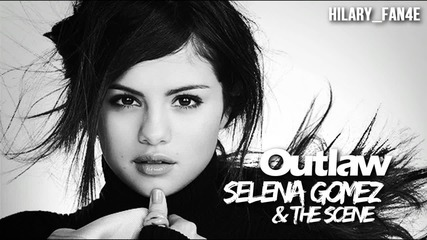 Selena Gomez & The Scene - Outlaw