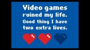 Video Games Is My Life