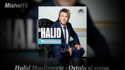Halid Muslimovic _ Ostala si sama