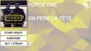 Force One - On Perd La Tete